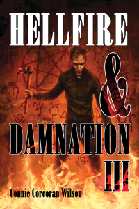 Hellfire and Damnation III by Connie Corcoran Wilson