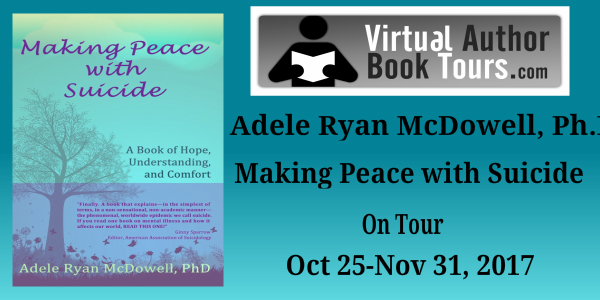 Making Peace with Suicide by Adele Ryan McDowell, Ph.D.