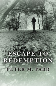Escape To Redemption by Peter M. Parr