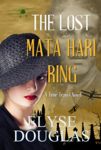Lost Mata Hari Ring: Time Travel Novel by Elyse Douglas