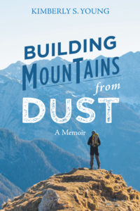Building Mountains from Dust by Kimberly S. Young