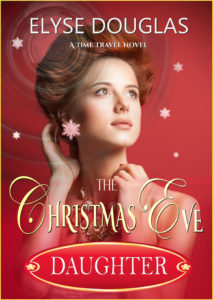 Christmas Eve Daughter: A Time Travel Novel by Elyse Douglas
