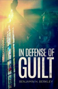 In Defense of Guilt by Benjamin H. Berkley