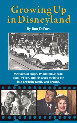 Growing up in Disneyland by Ron DeFore