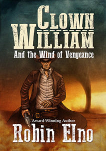 Clown William and the Wind of Vengeance by Robin Elno