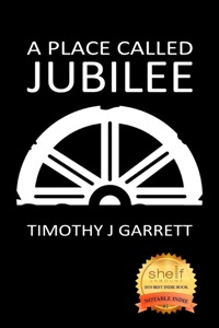 Place Called Jubilee by Timothy J. Garrett
