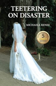 Teetering On Disaster by Michaela Renee