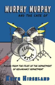 Murphy Murphy and the Case of Serious Crisis by Keith Hirshland