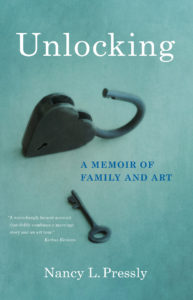 Unlocking: Memoir of Family and Art by Nancy L. Pressly