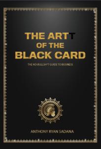 Artt of the Black Card by Anthony Ryan Sadana