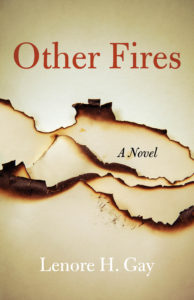 Other Fires: Novel by Lenore H. Gay