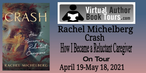 Crash: How I Became a Reluctant Caregiver by Rachel Michelberg