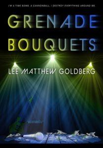 Grenade Bouquets by Lee Matthew Goldberg